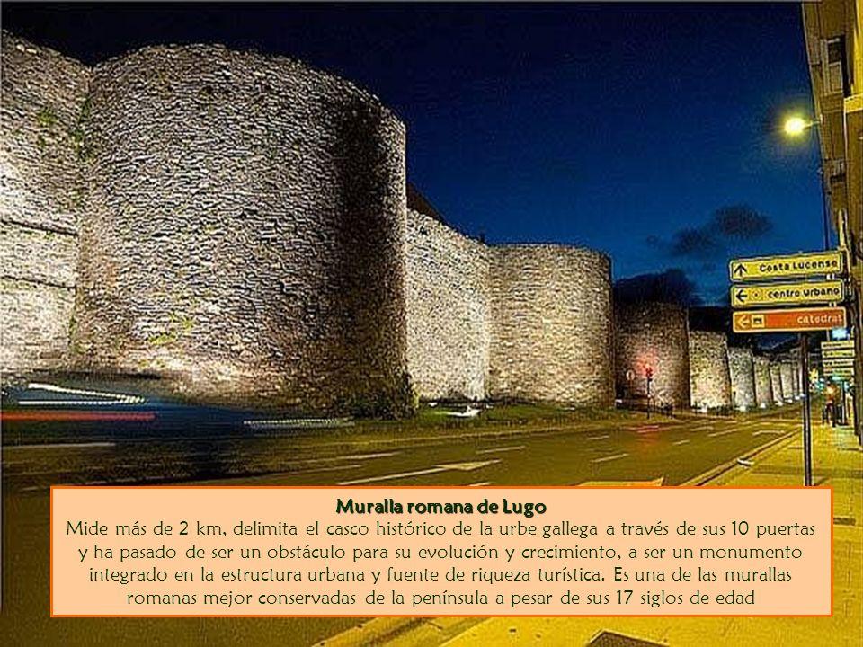 Muralla romana de Lugo Muralla romana de Lugo Mide más de 2 km, delimita el casco histórico de la urbe gallega a través de sus 10 puertas y ha pasado de ser un obstáculo para su evolución y crecimiento, a ser un monumento integrado en la estructura urbana y fuente de riqueza turística.