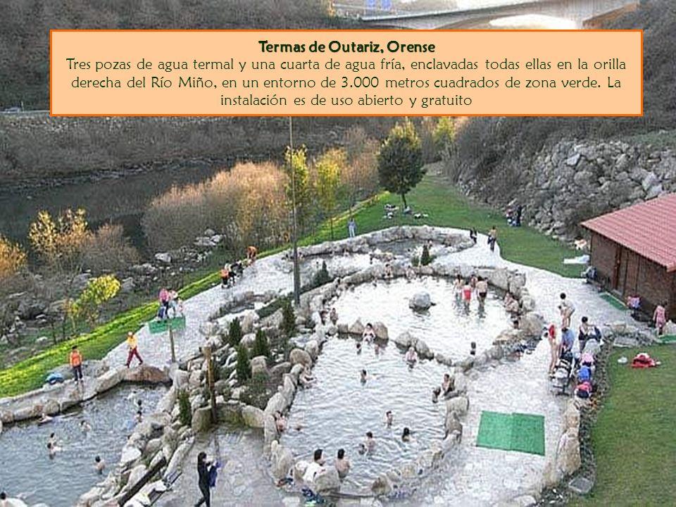 Termas de Outariz, Orense Termas de Outariz, Orense Tres pozas de agua termal y una cuarta de agua fría, enclavadas todas ellas en la orilla derecha del Río Miño, en un entorno de 3.000 metros cuadrados de zona verde.