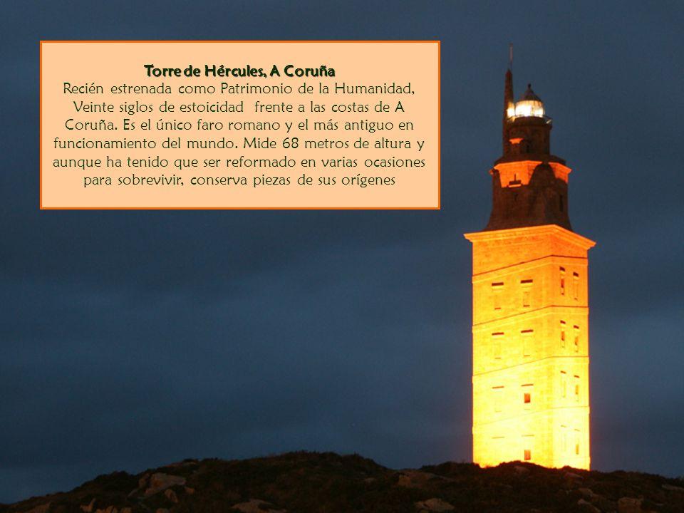Torre de Hércules, A Coruña Torre de Hércules, A Coruña Recién estrenada como Patrimonio de la Humanidad, Veinte siglos de estoicidad frente a las cos