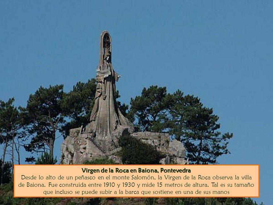 Virgen de la Roca en Baiona, Pontevedra Virgen de la Roca en Baiona, Pontevedra Desde lo alto de un peñasco en el monte Salomón, la Virgen de la Roca