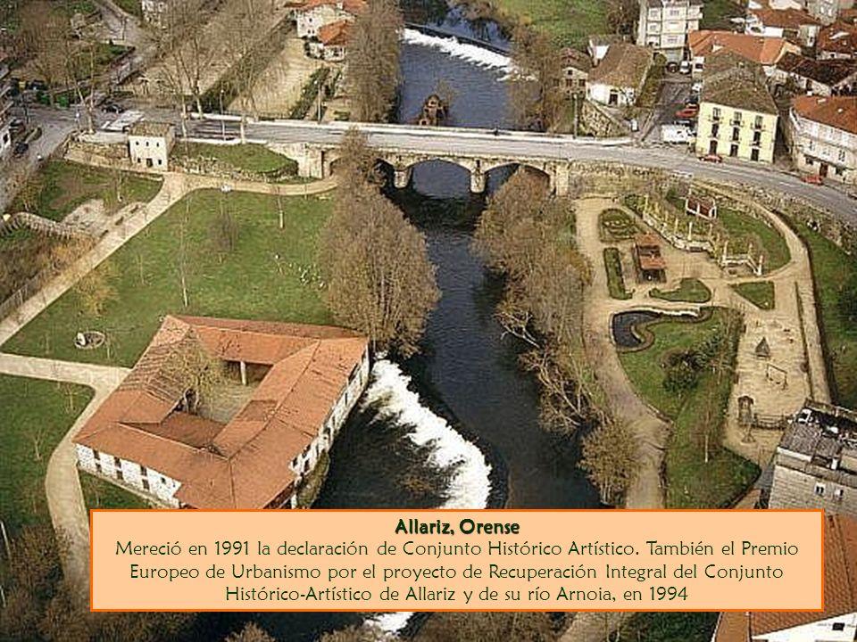 Allariz, Orense Allariz, Orense Mereció en 1991 la declaración de Conjunto Histórico Artístico. También el Premio Europeo de Urbanismo por el proyecto