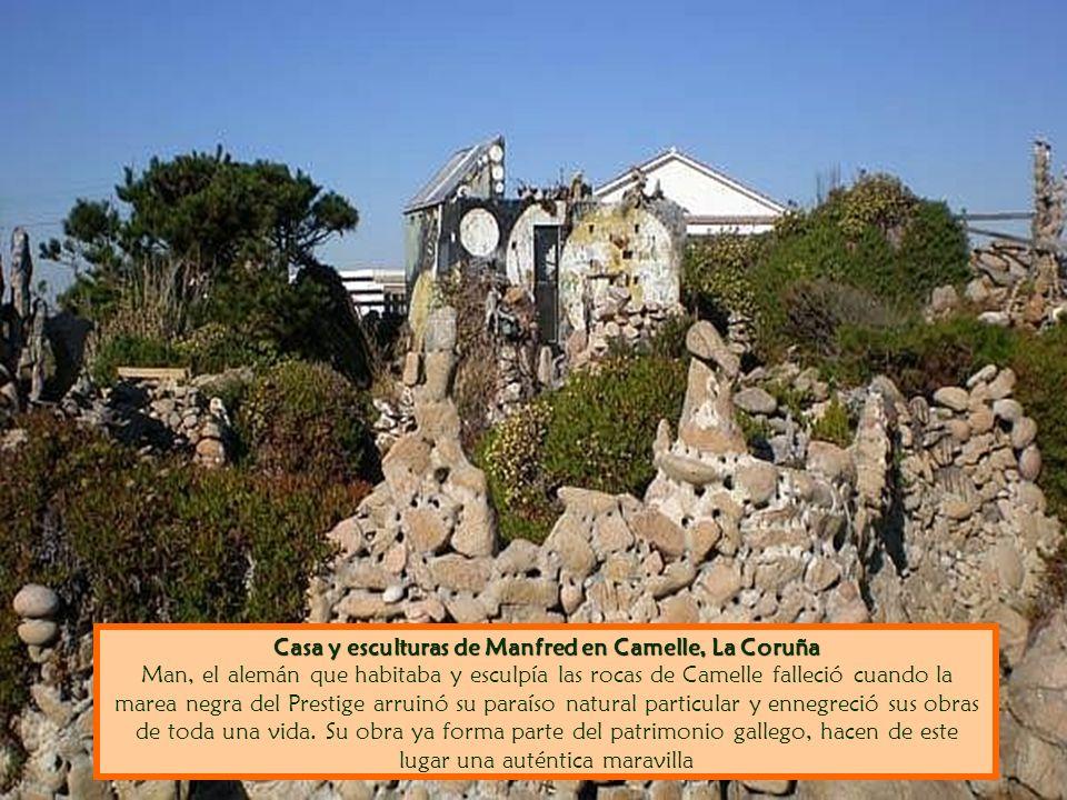 Casa y esculturas de Manfred en Camelle, La Coruña Casa y esculturas de Manfred en Camelle, La Coruña Man, el alemán que habitaba y esculpía las rocas