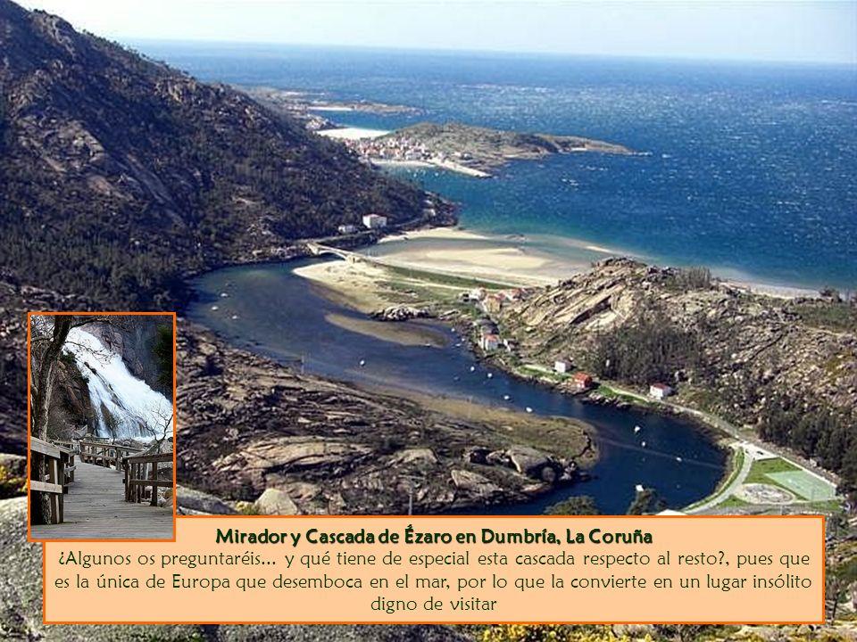 Mirador y Cascada de Ézaro en Dumbría, La Coruña Mirador y Cascada de Ézaro en Dumbría, La Coruña ¿Algunos os preguntaréis... y qué tiene de especial