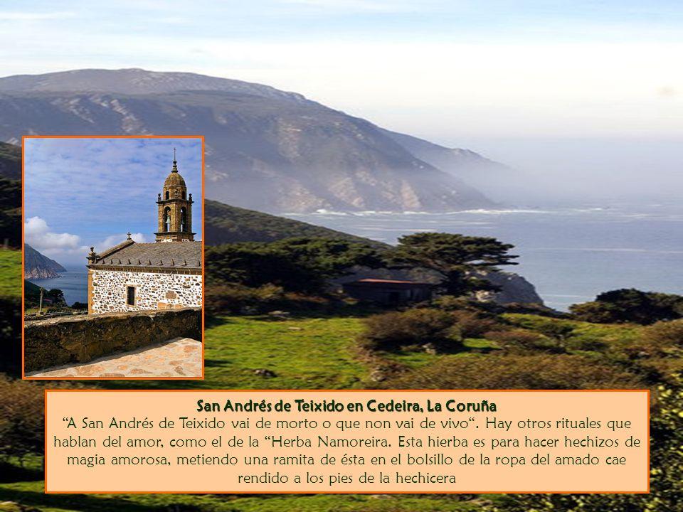 San Andrés de Teixido en Cedeira, La Coruña San Andrés de Teixido en Cedeira, La Coruña A San Andrés de Teixido vai de morto o que non vai de vivo.