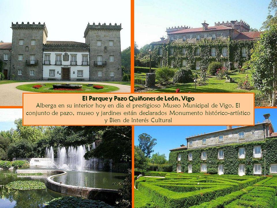 El Parque y Pazo Quiñones de León, Vigo El Parque y Pazo Quiñones de León, Vigo Alberga en su interior hoy en día el prestigioso Museo Municipal de Vigo.
