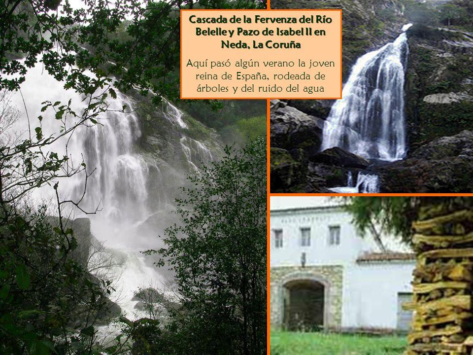 Cascada de la Fervenza del Río Belelle y Pazo de Isabel II en Neda, La Coruña Aquí pasó algún verano la joven reina de España, rodeada de árboles y del ruido del agua