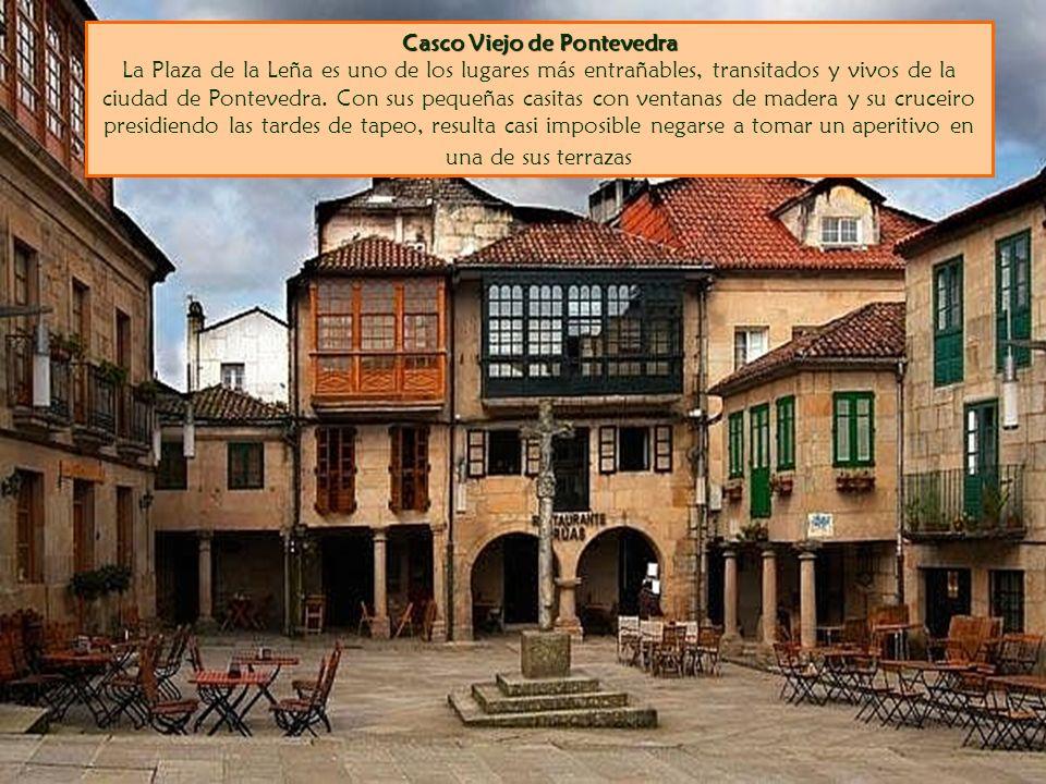 Casco Viejo de Pontevedra Casco Viejo de Pontevedra La Plaza de la Leña es uno de los lugares más entrañables, transitados y vivos de la ciudad de Pontevedra.