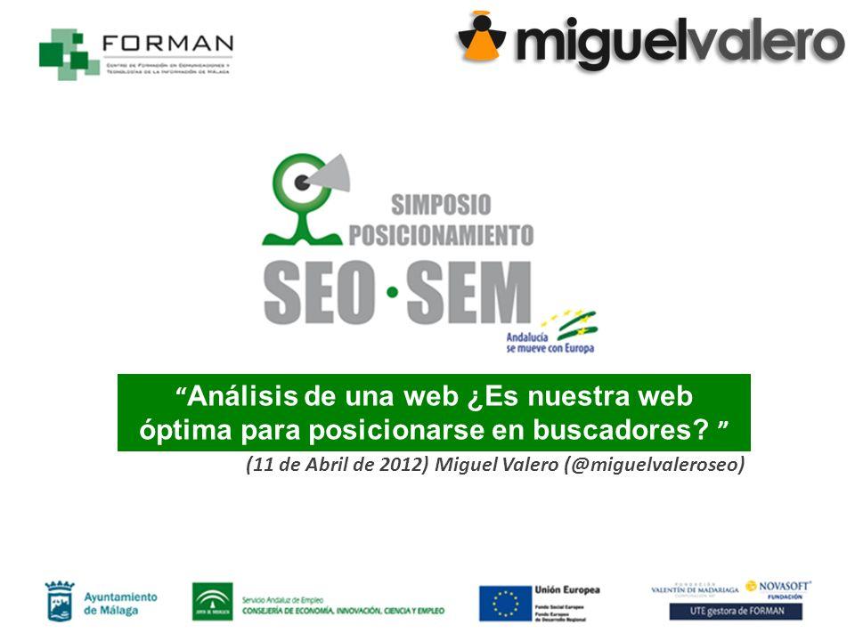 1 Análisis de una web ¿Es nuestra web óptima para posicionarse en buscadores.