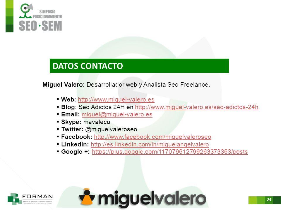 24 Miguel Valero: Desarrollador web y Analista Seo Freelance.