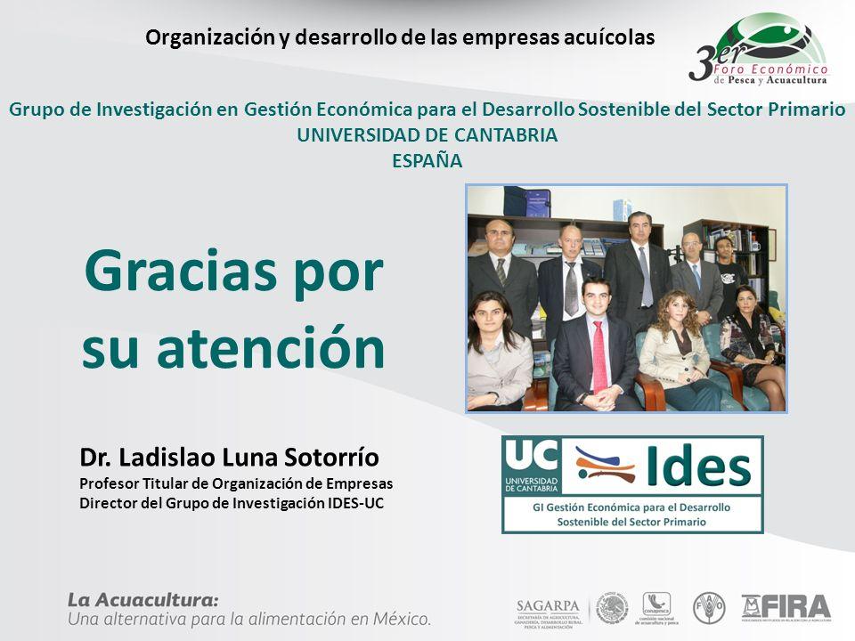 Grupo de Investigación en Gestión Económica para el Desarrollo Sostenible del Sector Primario UNIVERSIDAD DE CANTABRIA ESPAÑA Gracias por su atención