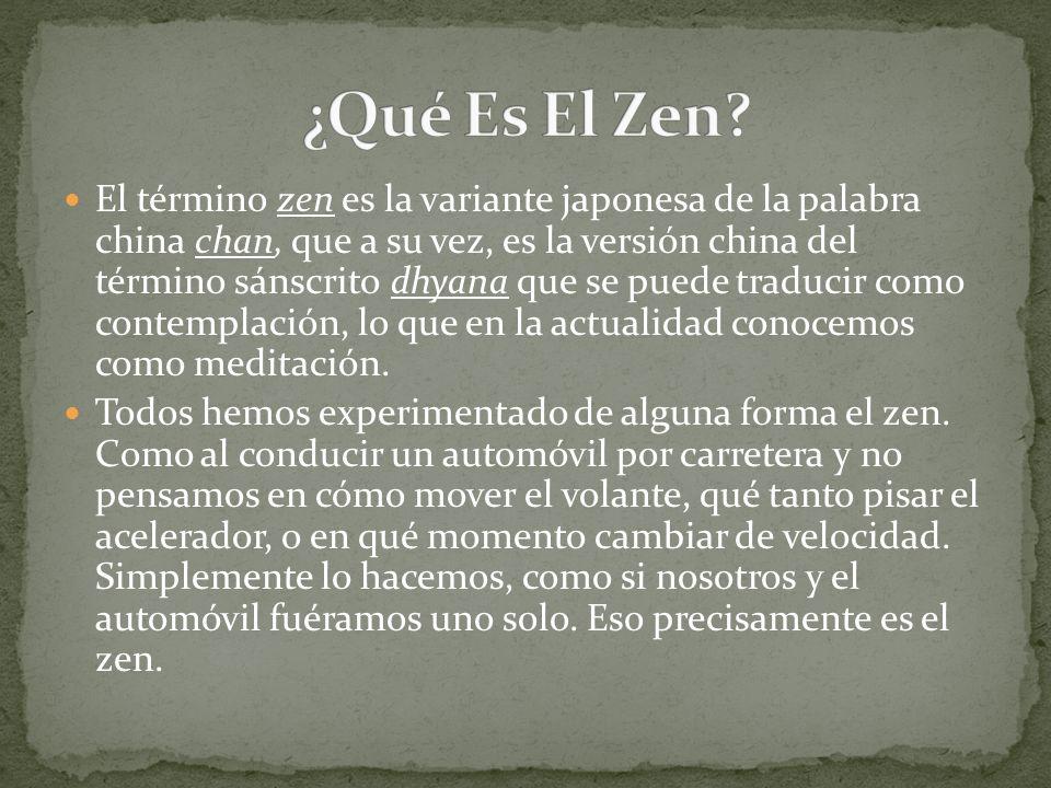 El término zen es la variante japonesa de la palabra china chan, que a su vez, es la versión china del término sánscrito dhyana que se puede traducir como contemplación, lo que en la actualidad conocemos como meditación.