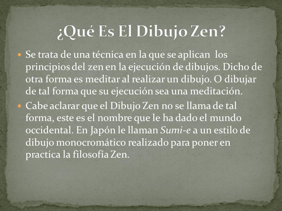 Se trata de una técnica en la que se aplican los principios del zen en la ejecución de dibujos.