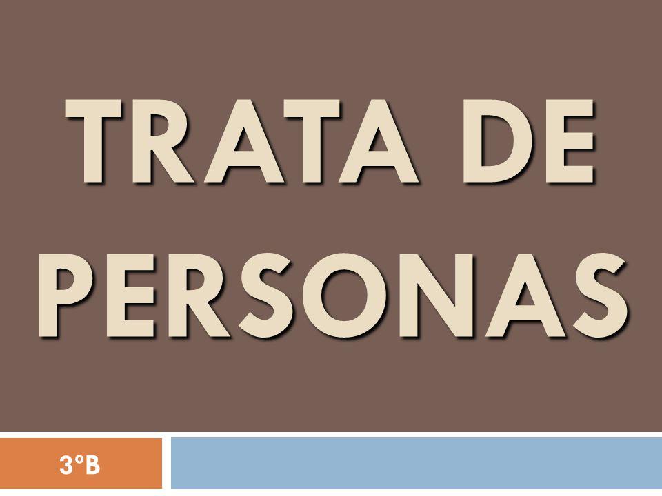 TRATA DE PERSONAS 3ºB