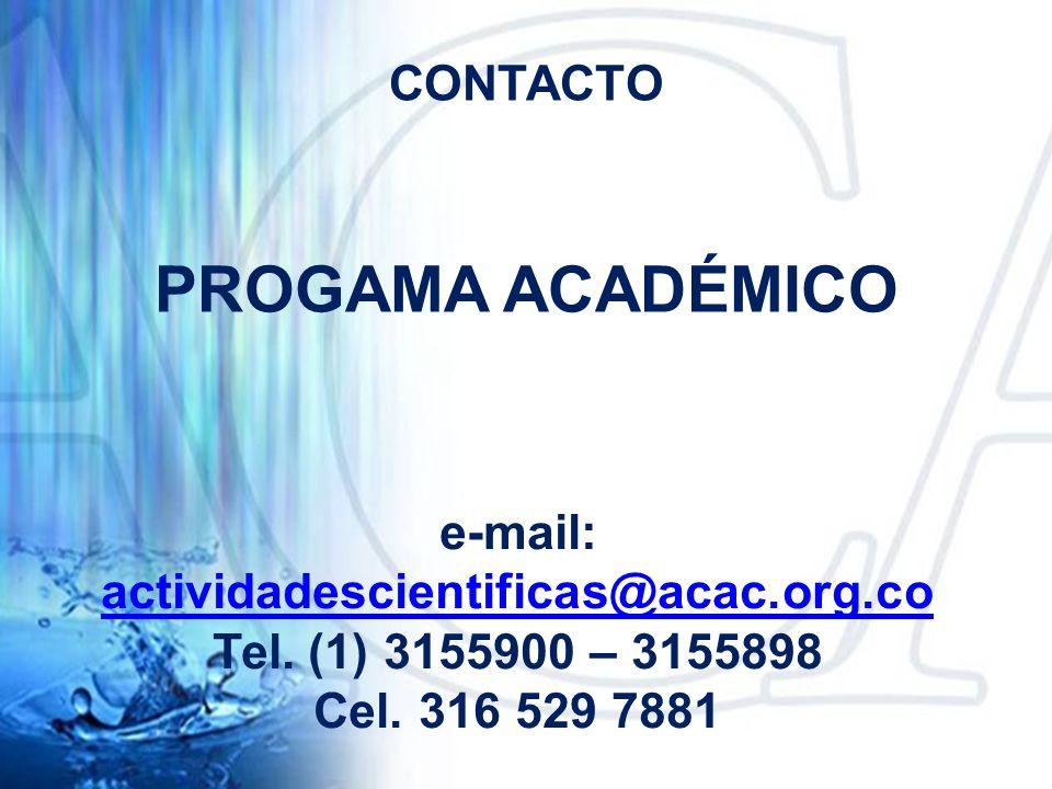CONTACTO e-mail: actividadescientificas@acac.org.co actividadescientificas@acac.org.co Tel.
