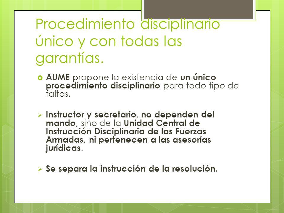 Procedimiento disciplinario único y con todas las garantías. AUME propone la existencia de un único procedimiento disciplinario para todo tipo de falt