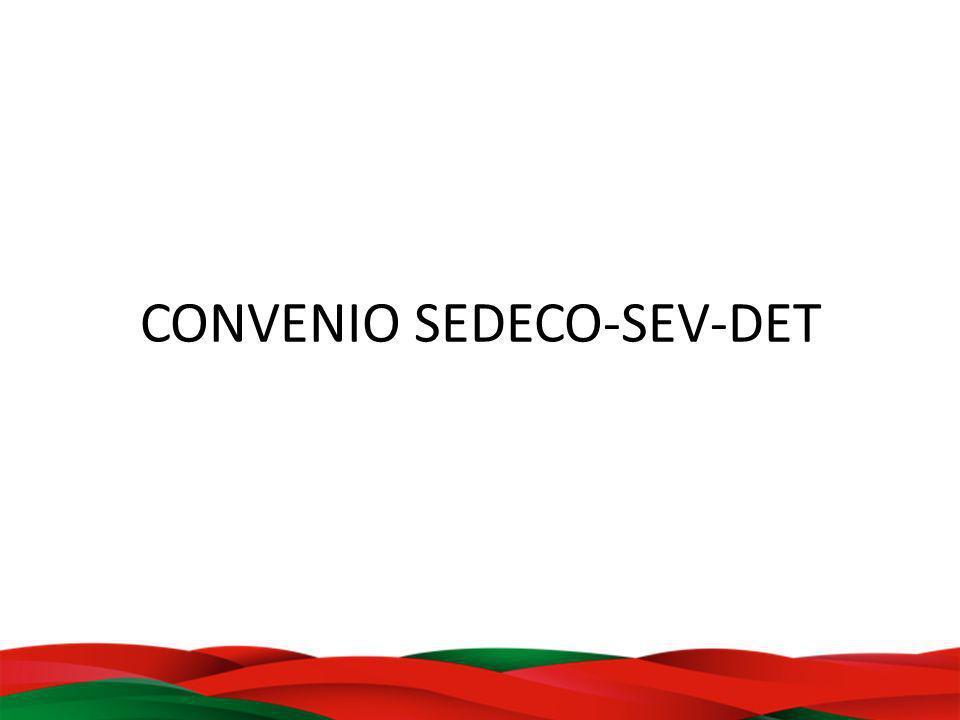 CONVENIO SEDECO-SEV-DET