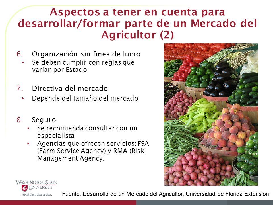 Aspectos a tener en cuenta para desarrollar/formar parte de un Mercado del Agricultor (2) 6.Organización sin fines de lucro Se deben cumplir con regla
