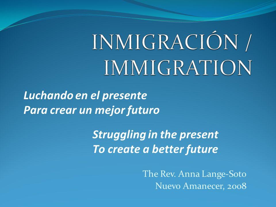 Inmigración / Immigration La Situación Reforma Íntegra de la Inmigración (Promovida por la Iglesia Episcopal ¡Acción.