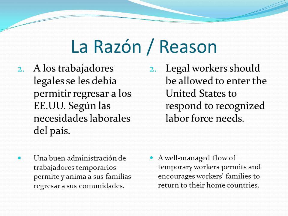 La Razón / Reason 2. A los trabajadores legales se les debía permitir regresar a los EE.UU.