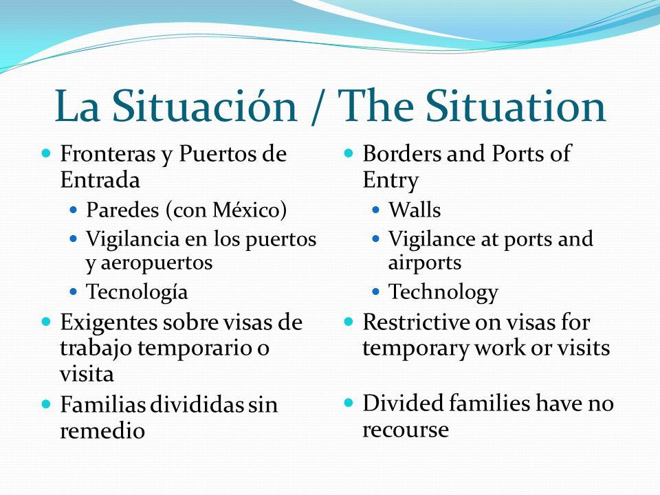 La Situación / The Situation Reforma Íntegra de la Inmigración / Comprehensive Immigration Reform Acción / Action Esperanza / Hope http://madreanna.org/immref