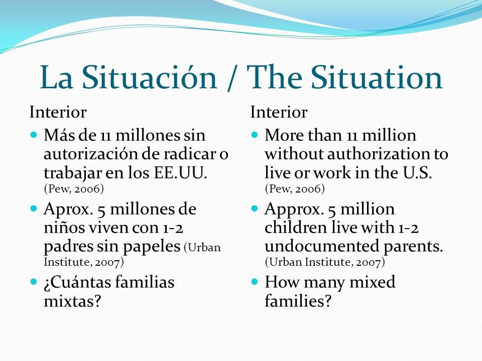 La Situación / The Situation Interior Más de 11 millones sin autorización de radicar o trabajar en los EE.UU.