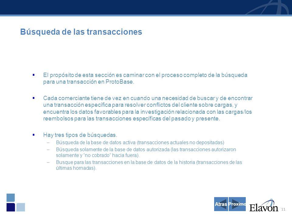 11 El propósito de esta sección es caminar con el proceso completo de la búsqueda para una transacción en ProtoBase.