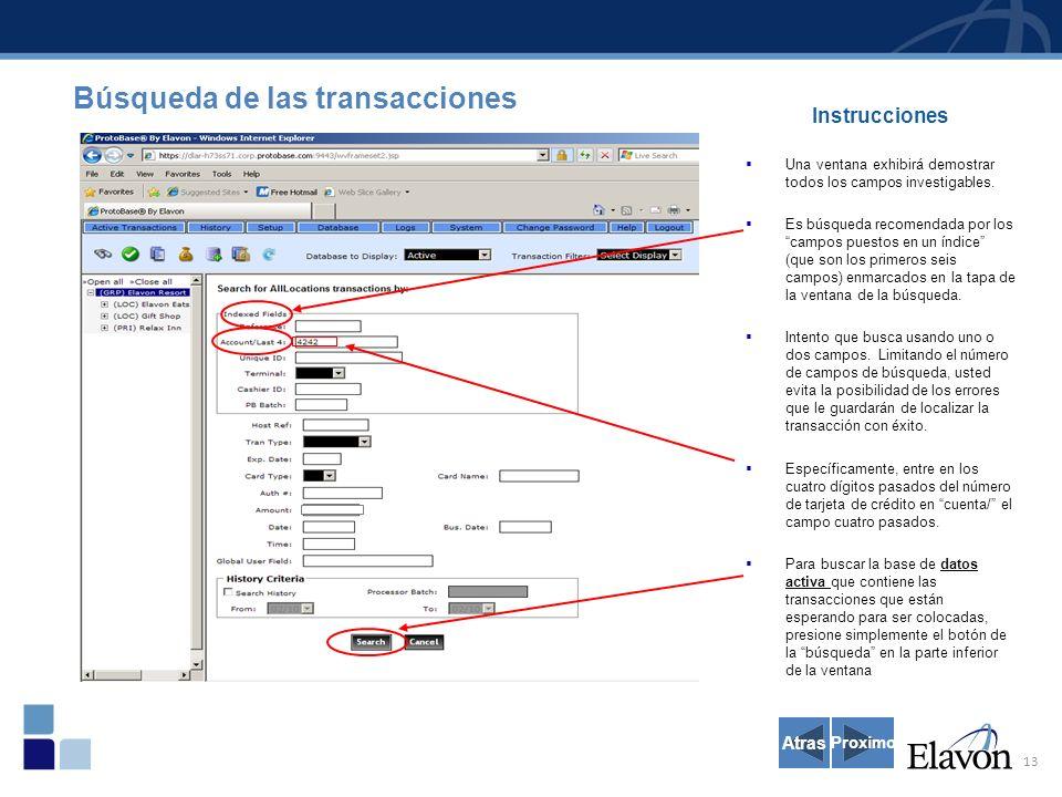 13 Instrucciones Una ventana exhibirá demostrar todos los campos investigables.