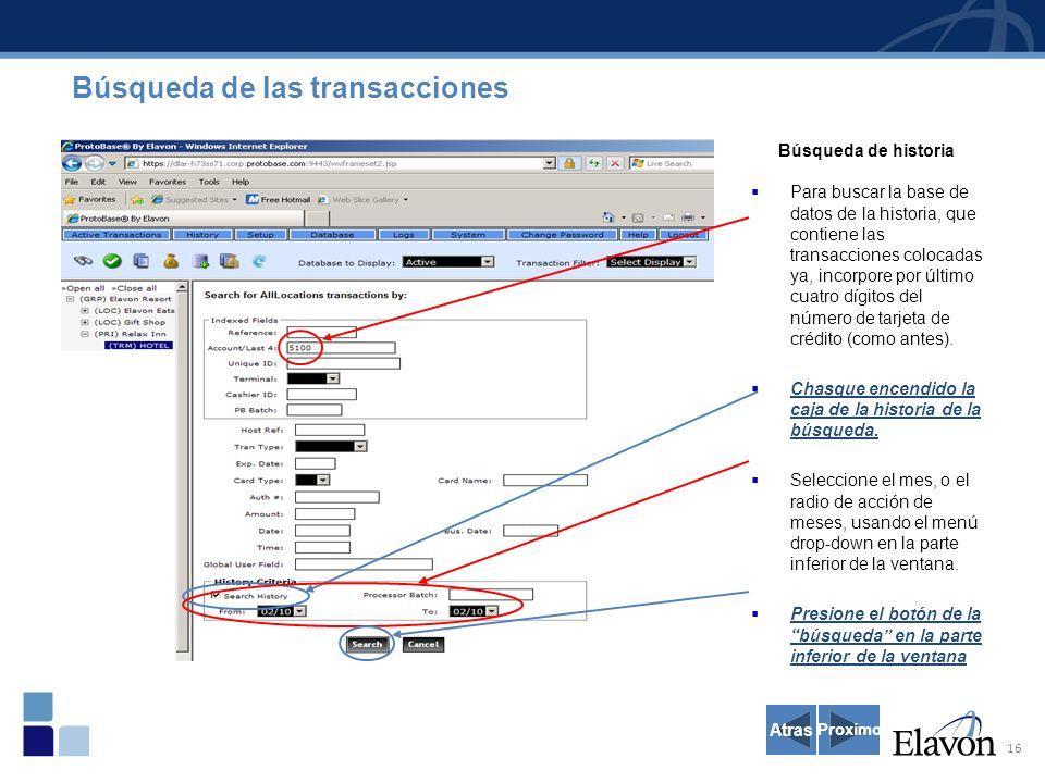 16 Búsqueda de historia Para buscar la base de datos de la historia, que contiene las transacciones colocadas ya, incorpore por último cuatro dígitos del número de tarjeta de crédito (como antes).