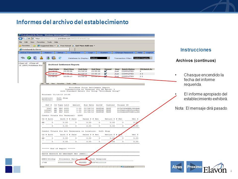 4 Instrucciones Archivos (continuos) Chasque encendido la fecha del informe requerida. El informe apropiado del establecimiento exhibirá. Nota: El men