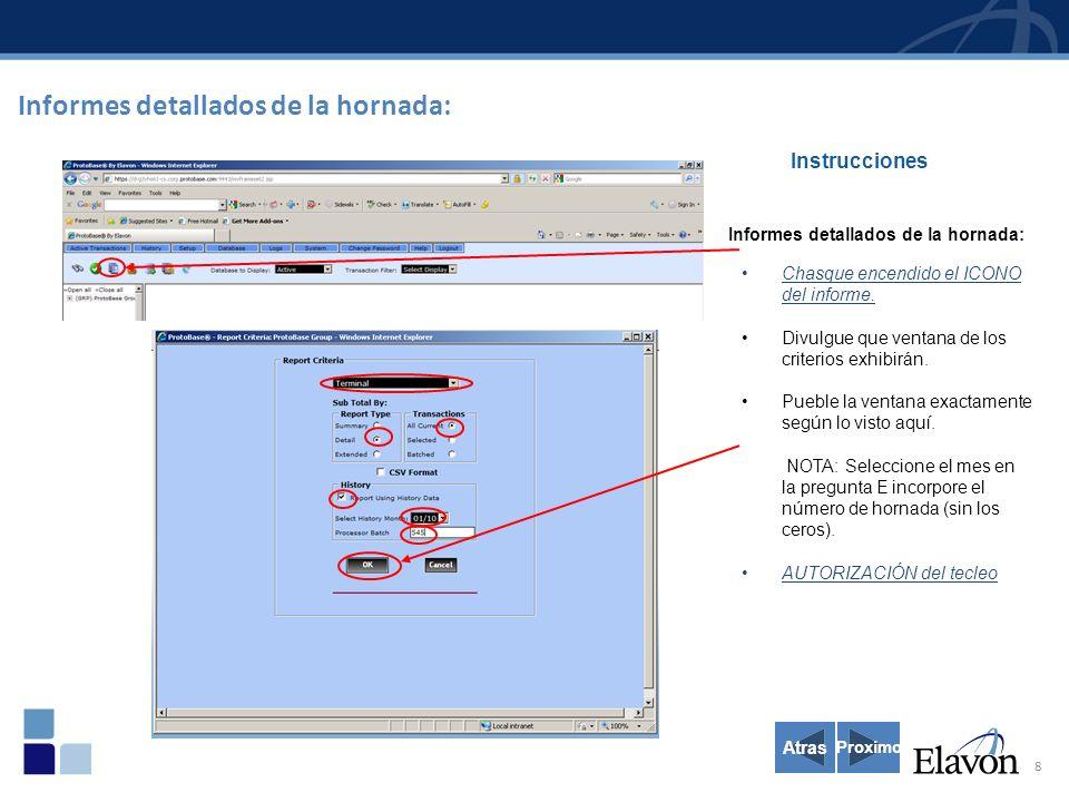 8 Informes detallados de la hornada: Instrucciones Informes detallados de la hornada: Chasque encendido el ICONO del informe. Divulgue que ventana de