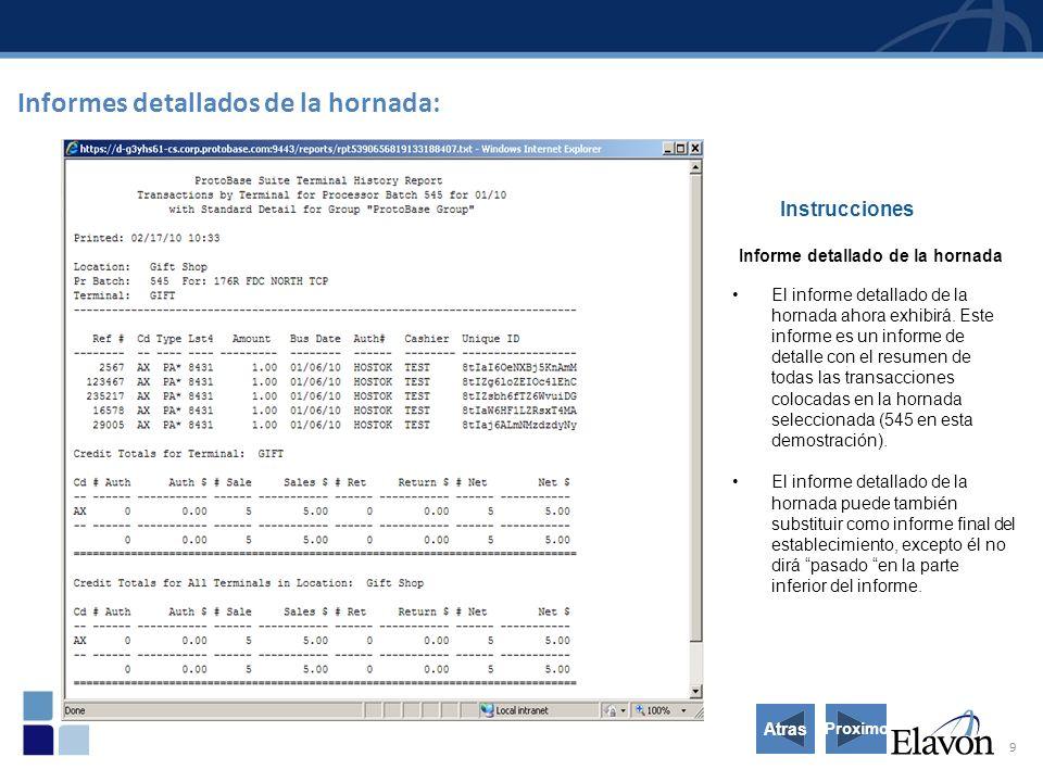 9 Informes detallados de la hornada: Instrucciones Informe detallado de la hornada El informe detallado de la hornada ahora exhibirá. Este informe es