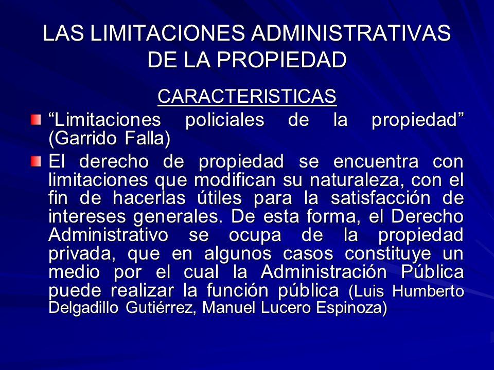LAS LIMITACIONES ADMINISTRATIVAS DE LA PROPIEDAD CARACTERISTICAS Dos limitaciones ejercicio propiedad: 1.