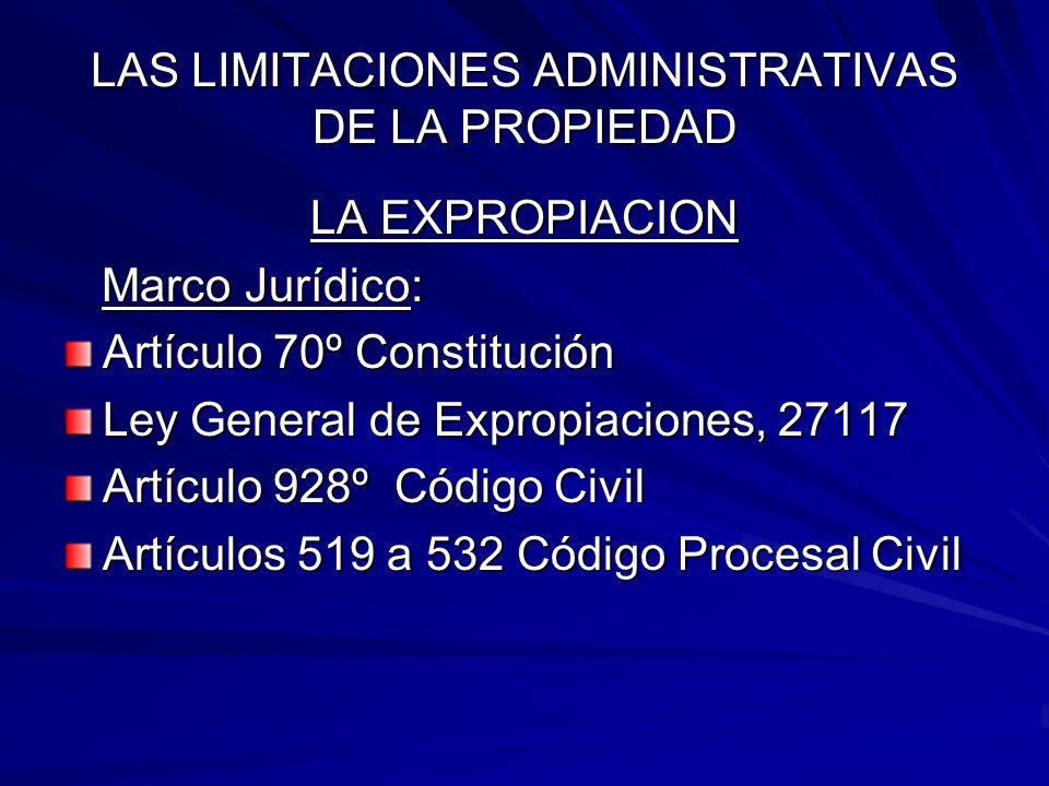 LAS LIMITACIONES ADMINISTRATIVAS DE LA PROPIEDAD LA CONFISCACION Es el apoderamiento de todos los bienes de una persona por parte del Estado.