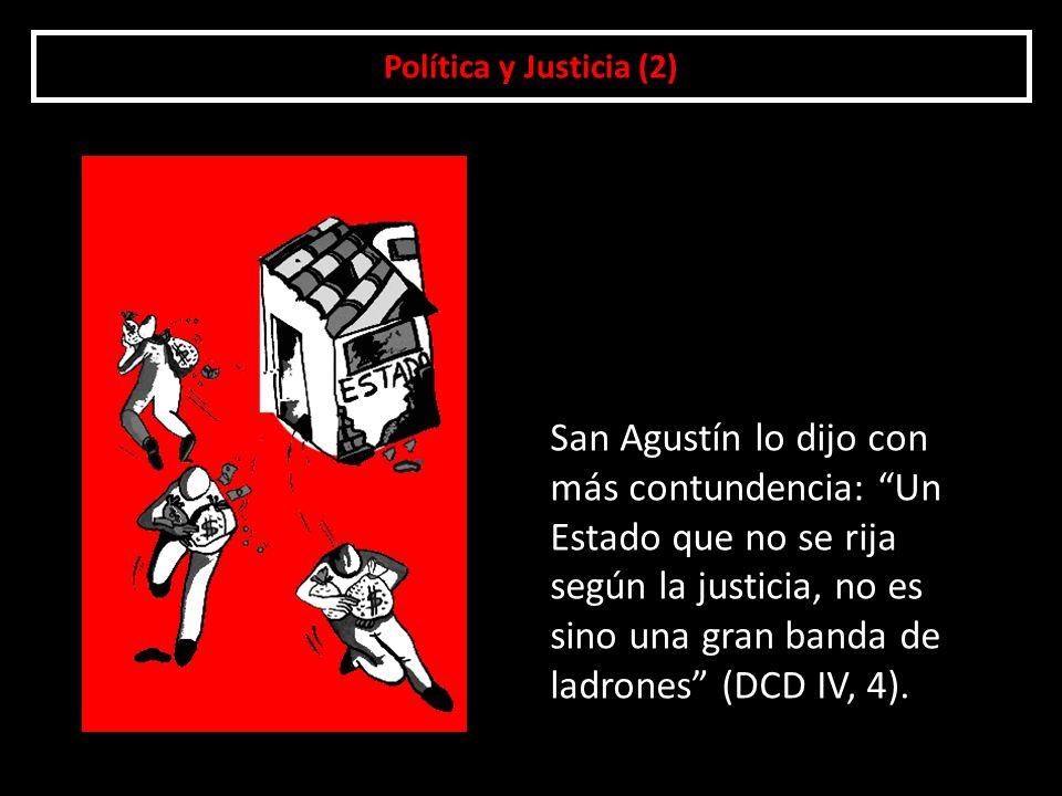 Política y Justicia (3) El bien común es el conjunto de condiciones de la vida social que hacen posible a las asociaciones y a cada uno de sus miembros el logro más pleno y más fácil de la propia perfección (GS 26).