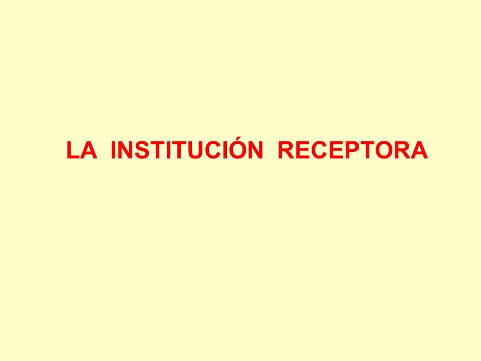 LA INSTITUCIÓN RECEPTORA