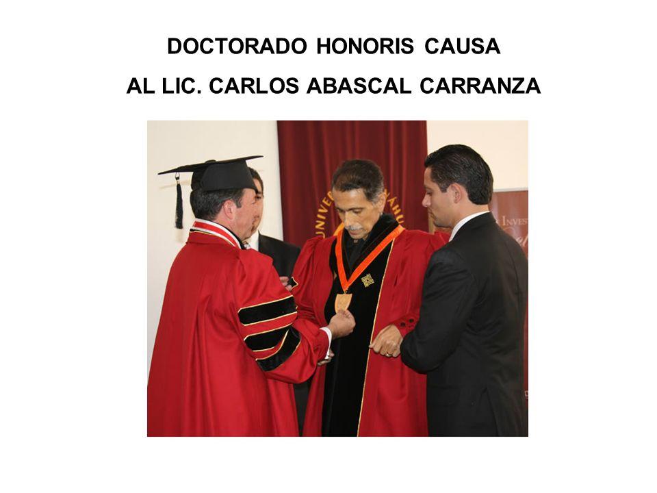 DOCTORADO HONORIS CAUSA AL LIC. CARLOS ABASCAL CARRANZA