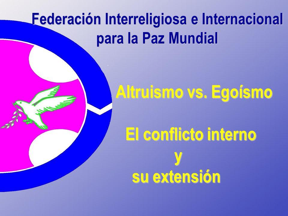Federación Interreligiosa e Internacional para la Paz Mundial Altruismo vs.