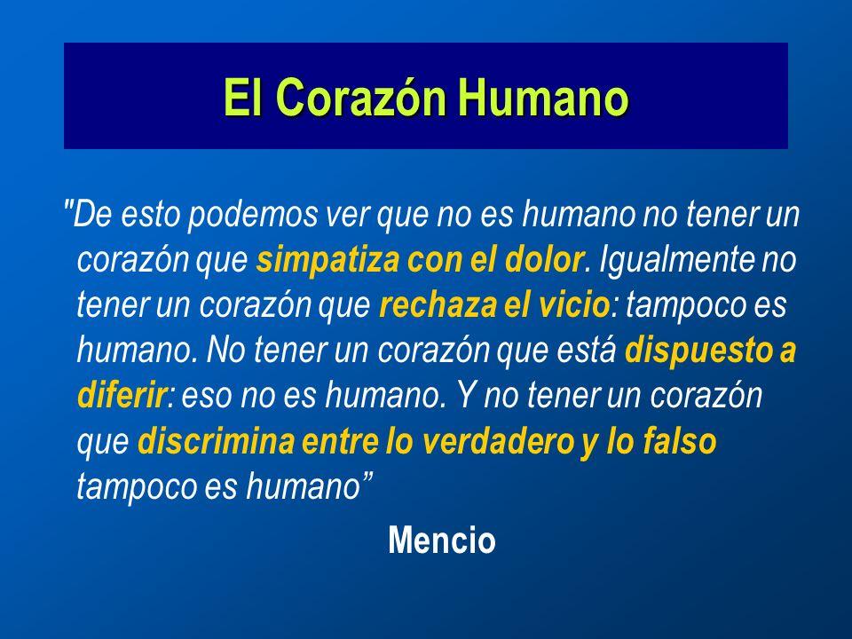 El Corazón Humano De esto podemos ver que no es humano no tener un corazón que simpatiza con el dolor.