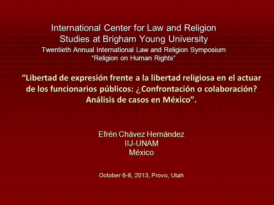 Libertad de expresión frente a la libertad religiosa en el actuar de los funcionarios públicos: Confrontación o colaboración? Análisis de casos en Méx