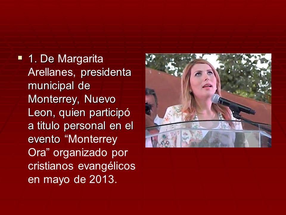 1. De presidenta municipal de Monterrey, Nuevo Leon, quien particip a titulo personal en el evento 1. De Margarita Arellanes, presidenta municipal de