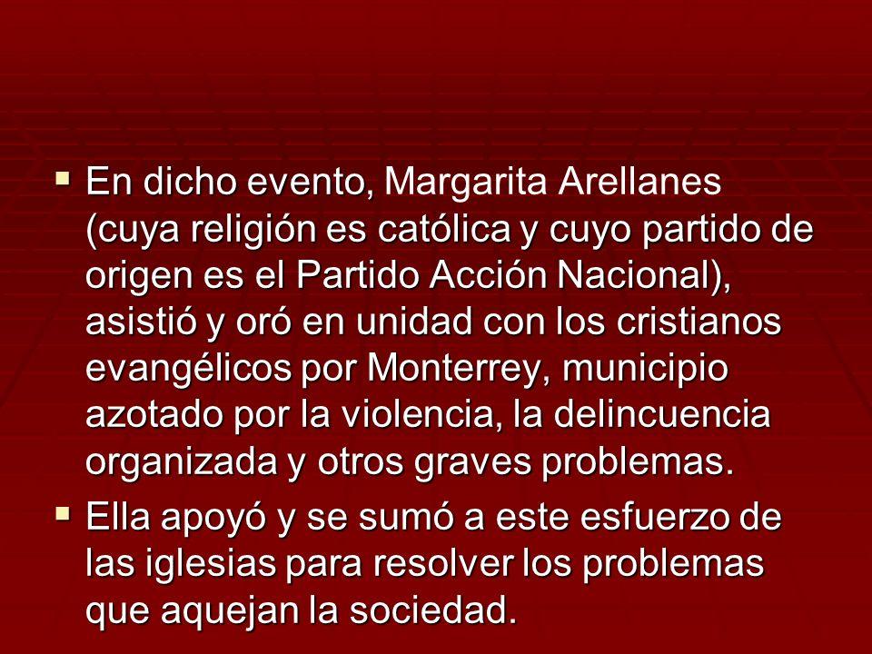 En dicho evento, (cuya religión es católica y cuyo partido de origen es el Partido Acción Nacional), asistió y oró en unidad con los cristianos evangé