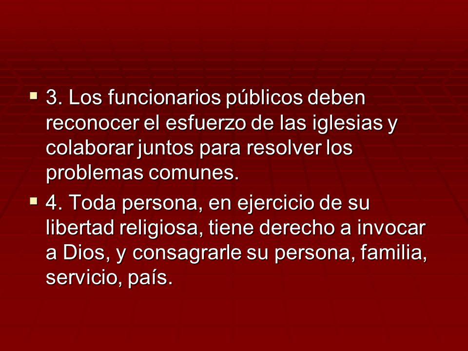 3. Los funcionarios públicos deben reconocer el esfuerzo de las iglesias y colaborar juntos para resolver los problemas comunes. 3. Los funcionarios p
