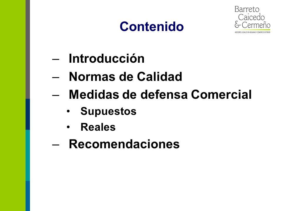Contenido –Introducción –Normas de Calidad –Medidas de defensa Comercial Supuestos Reales –Recomendaciones