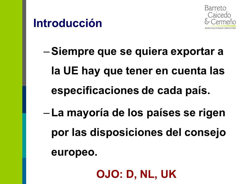 Introducción –Siempre que se quiera exportar a la UE hay que tener en cuenta las especificaciones de cada país.