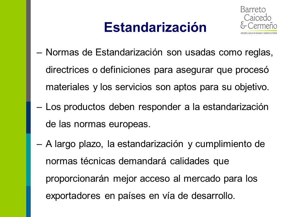 Estandarización –Normas de Estandarización son usadas como reglas, directrices o definiciones para asegurar que procesó materiales y los servicios son aptos para su objetivo.