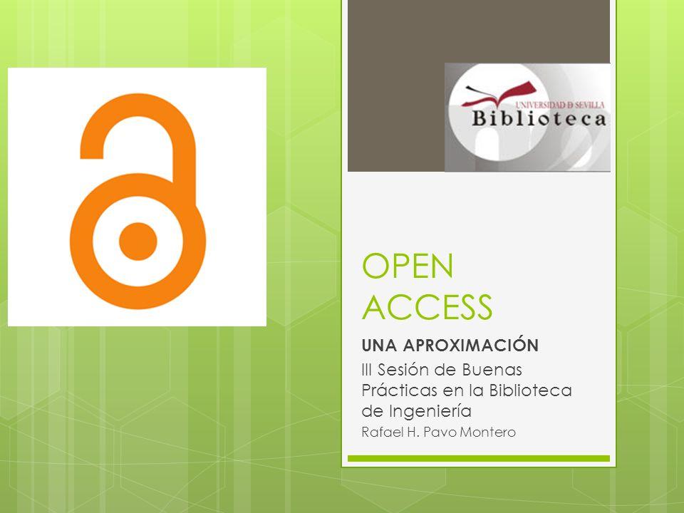 OPEN ACCESS UNA APROXIMACIÓN III Sesión de Buenas Prácticas en la Biblioteca de Ingeniería Rafael H.