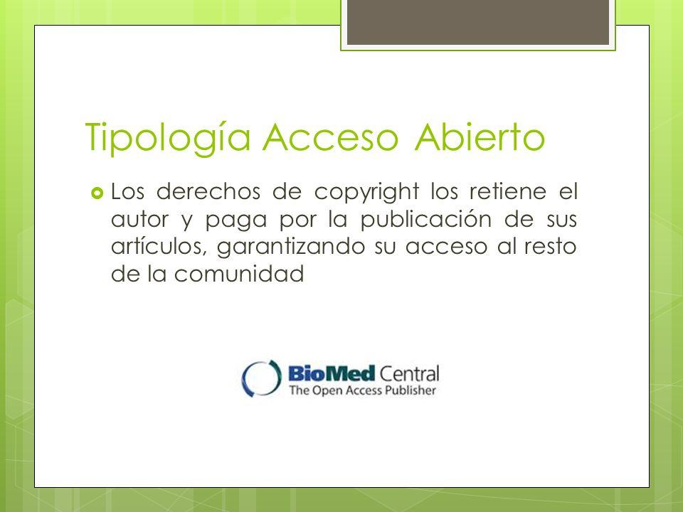 Tipología Acceso Abierto Los derechos de copyright los retiene el autor y paga por la publicación de sus artículos, garantizando su acceso al resto de la comunidad