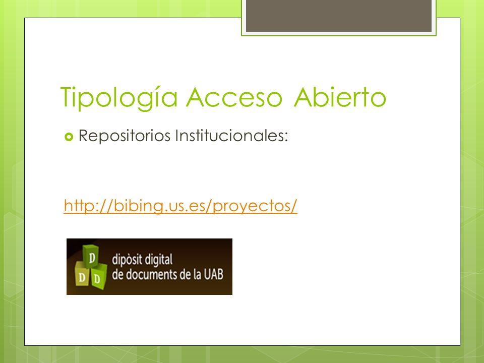 Tipología Acceso Abierto Repositorios Institucionales: http://bibing.us.es/proyectos/