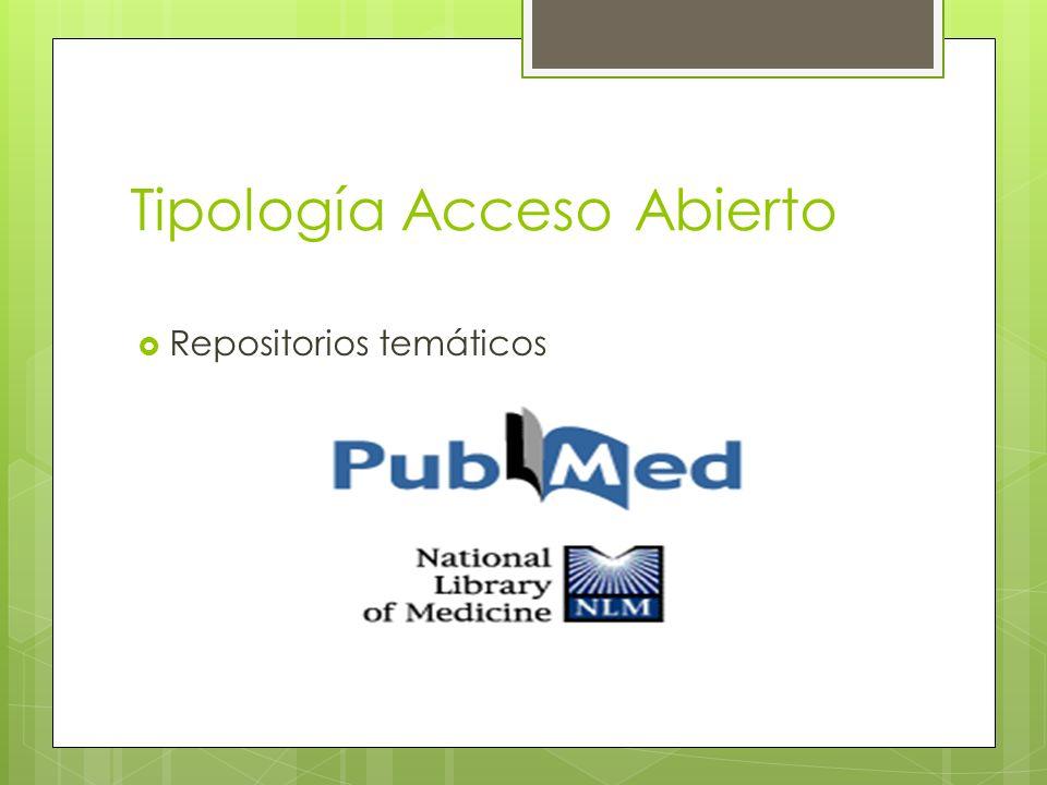 Tipología Acceso Abierto Repositorios temáticos