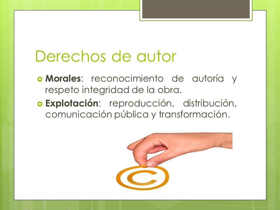 Derechos de autor Morales : reconocimiento de autoría y respeto integridad de la obra.